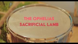 The Ophelias - Sacrificial Lamb (Official Video)