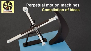 Perpetual motion machines, compilation of Ideas 永久運動機械