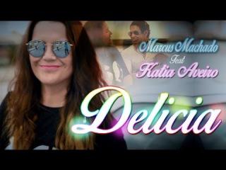 Marcus Machado ft Katia Aveiro - Delicia (Official Videoclip)