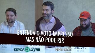 ENTENDA O VOTO IMPRESSO, MAS NÃO PODE RIR (Feat. Terça Livre)
