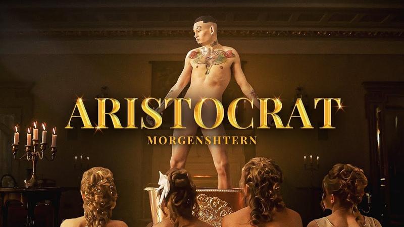 MORGENSHTERN ARISTOCRAT Official Video 2021