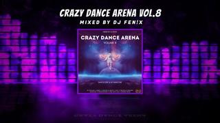 Crazy Dance Arena Vol.8 (July 2021) mixed by Dj Fen!x