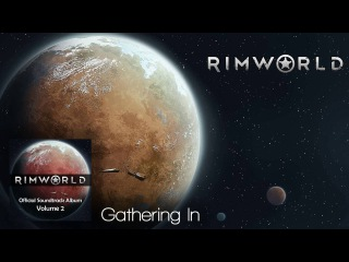 Rimworld OST - Vol. 2 7 - Gathering In - High Quality Soundtrack