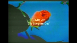 Giddy #08: The Romantic One