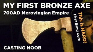 Home casting * FIRST BRONZE AXE * I try to use sand cores * how not to cast an axe!