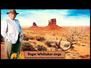 Roger Whittaker sings Green Green Grass of Home and other Country Favorites! (CLASSIC COUNTRY)