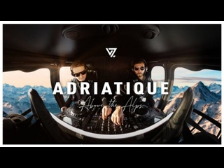 Adriatique - Live @ Above the Alps 4 VSNZ