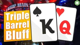 Triple Barrel Bluff in the WSOP MAIN EVENT!