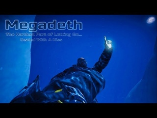 Steep - Megadeth, The Hardest Part of Letting Go. (Music Video)