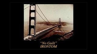 IRONTOM - No Guilt Visual Video