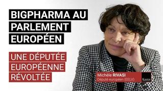 Big pharma au Parlement Européen - Interview de l'eurodéputée Michèle Rivasi